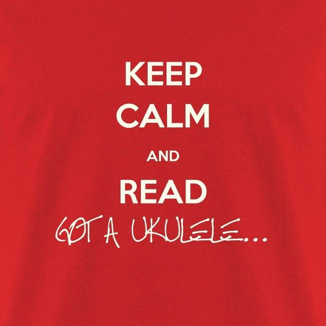 Keep Calm and Read Got A Ukulele