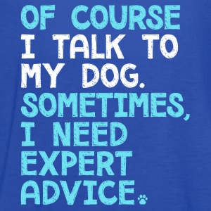 Of Course I Talk To My Dog - Women's Flowy Tank Top by Bella