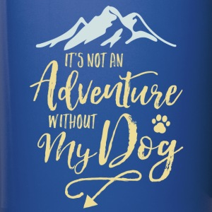 It's Not An Adventure Without My Dog  - Full Color Mug