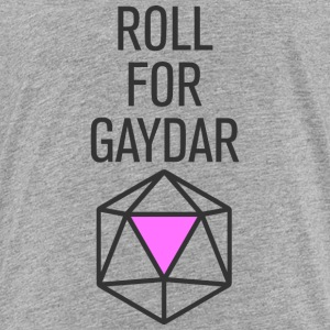 Roll For Gaydar - Infant's T - Toddler Premium T-Shirt