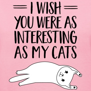I Wish You Were As Interesting As My Cats T-Shirts - Women's V-Neck T-Shirt