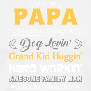 Call Me Papa Dog Loving Grandkid Huggin T Shirt - Men's Premium T-Shirt