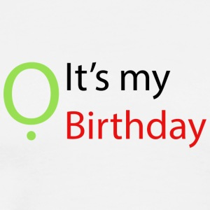 It's my Birthday - Men's Premium T-Shirt