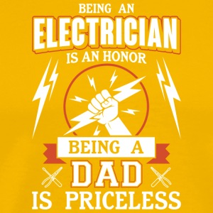Being An Electrician Is An Honor Dad T Shirt - Men's Premium T-Shirt