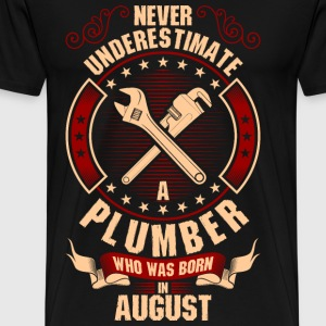 Never Underestimate A Plumber Who Was Born In T-Shirts - Men's Premium T-Shirt