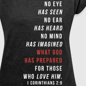 1 Corinthians 2:9 T-Shirts - Women´s Roll Cuff T-Shirt