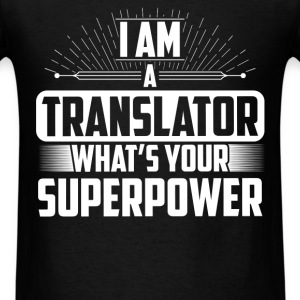 Translator - I am a Translator what's your superpo - Men's T-Shirt