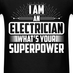 Electrician  - I am an Electrician what's your sup - Men's T-Shirt