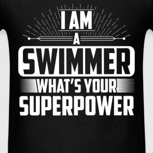 Swimmer -I'm a Swimmer What's your superpower? - Men's T-Shirt