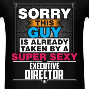 Executive Director - Sorry this guy is already tak - Men's T-Shirt