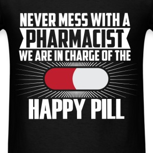 Pharmacist - Never mess with a pharmacist we are i - Men's T-Shirt