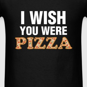 Pizza - I wish you were pizza - Men's T-Shirt