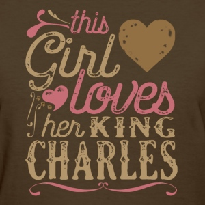 This Girl Loves Her King Charles Spaniel T-Shirts - Women's T-Shirt