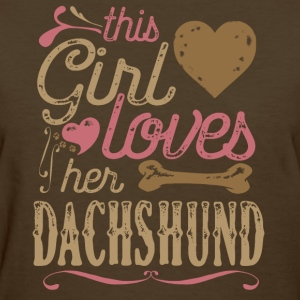 This Girl Loves Her Dachshund Dog Dogs T-Shirts - Women's T-Shirt