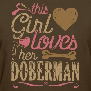 This Girl Loves Her Doberman Dog Dogs T-Shirts - Women's T-Shirt