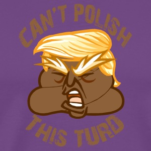 Can't Polish This Trump - Men's Premium T-Shirt
