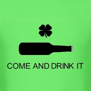 Come and Drink it! - Men's T-Shirt