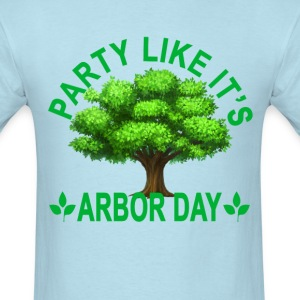 party_like_its_arbor_day_tshirt_ - Men's T-Shirt