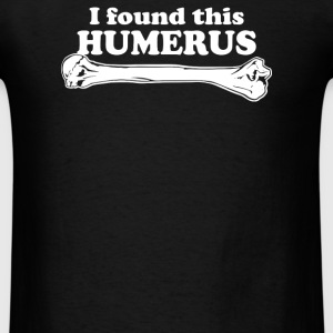 I Foud This Humerous - Men's T-Shirt