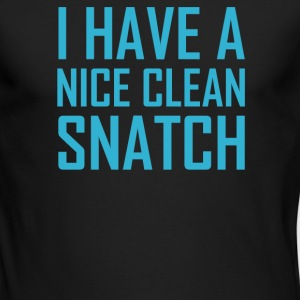 I Have A Nice Clean Snatch - Men's Long Sleeve T-Shirt by Next Level
