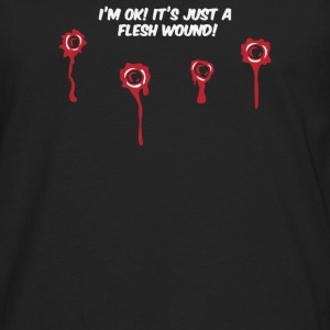 Im OK Just a Flesh Wound - Men's Premium Long Sleeve T-Shirt
