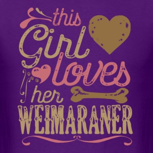 This Girl loves Her Weimaraner Dog Dogs T-Shirts - Men's T-Shirt
