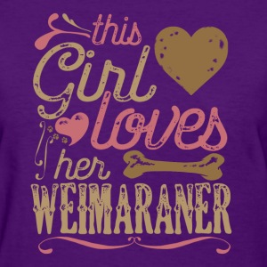 This Girl loves Her Weimaraner Dog Dogs T-Shirts - Women's T-Shirt