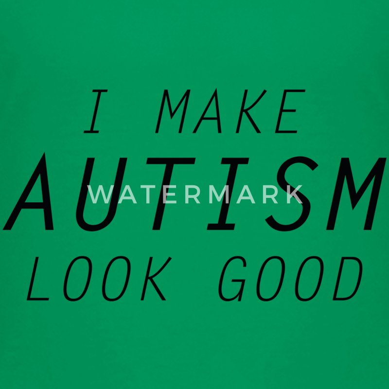 I Make Autism Look Good - Kids' Premium T-Shirt