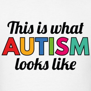 Autism Looks Like - Men's T-Shirt