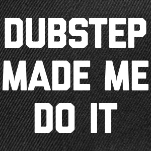Dubstep Do It Music Quote Sportswear - Snap-back Baseball Cap