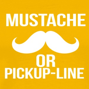 mustache or pickup line - Men's Premium T-Shirt
