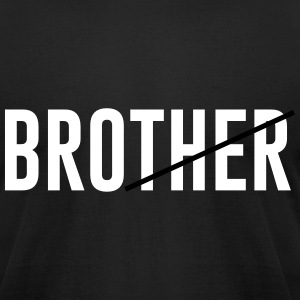 brother (Bro) T-Shirts - Men's T-Shirt by American Apparel