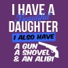 beautiful daughter also have gun shovel & alibi - Men's Premium T-Shirt