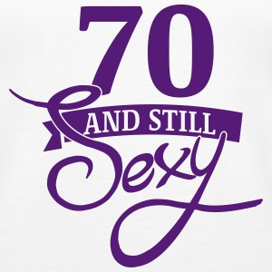 70 and still sexy Tanks - Women's Premium Tank Top