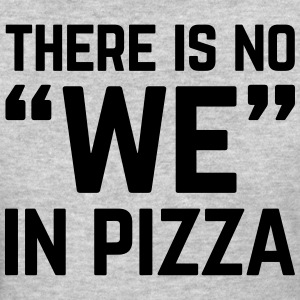No We In Pizza Funny Quote T-Shirts - Women's T-Shirt