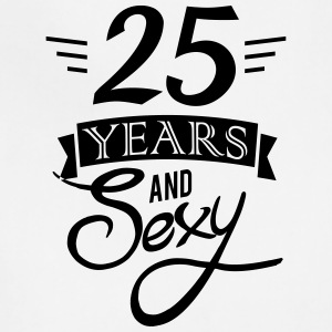 25 years and sexy Aprons - Adjustable Apron