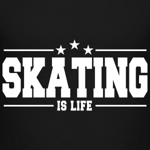 skating is life 1 Baby & Toddler Shirts - Toddler Premium T-Shirt
