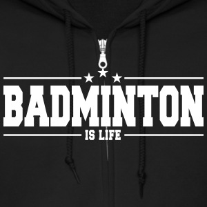 badminton is life 1 Hoodies - Men's Zip Hoodie