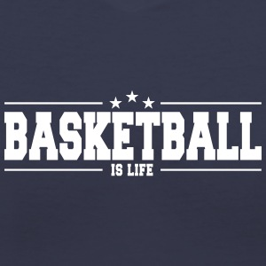 basketball is life 1 T-Shirts - Women's V-Neck T-Shirt