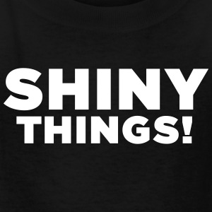 Shiny Things! - Funny ADHD Quote - Kids' T-Shirt