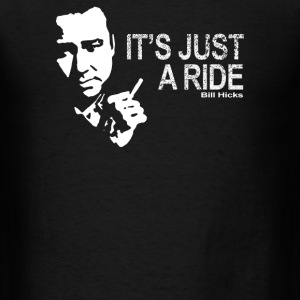 It's Just a Ride - Men's T-Shirt
