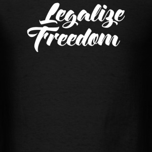 Legalize Freedom - Men's T-Shirt