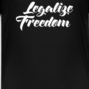 Legalize Freedom - Toddler Premium T-Shirt