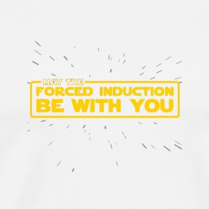 May the forced induction be with you - Men's Premium T-Shirt