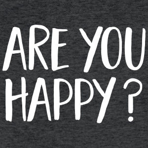 Are You Happy? T-Shirts - Fitted Cotton/Poly T-Shirt by Next Level