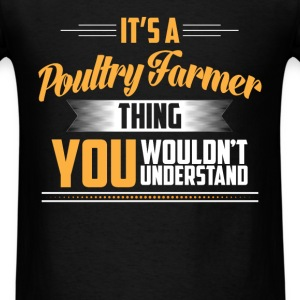 Poultry Farmer - It's A Poultry Farmer Thing You W - Men's T-Shirt