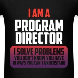 Program Director - I'm A Program Director I Solve  - Men's T-Shirt