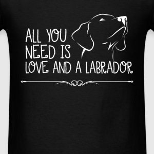 Labrador - All you need is love and a labrador - Men's T-Shirt