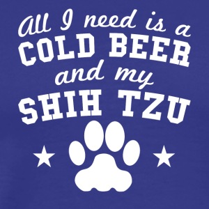 All I Need Is A Cold Beer And My Shih Tzu - Men's Premium T-Shirt