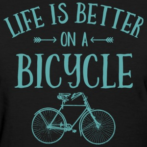 Life's Better On A Bicycle T-Shirts - Women's T-Shirt